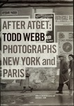 After Atget: Todd Webb Photographs New York and Paris