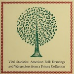 Vital Statistics: American Folk Drawing and Watercolors from a Private Collection