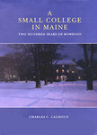 A Small College in Maine by Charles C. Calhoun