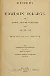 The History of Bowdoin College: With Biographical Sketches of Its Graduates from 1806 to 1879, Inclusive