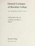 General Catalogue of Bowdoin College and the Medical School of Maine: A Biographical Record of Alumni and Officers, 1900-1975 by Bowdoin College