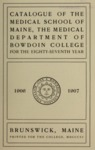 Bowdoin College Catalogue (1906-1907) by Bowdoin College