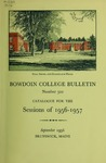 Bowdoin College Catalogue (1956-1957) by Bowdoin College