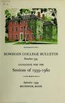 Bowdoin College Catalogue (1959-1960) by Bowdoin College